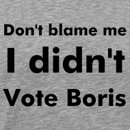 Design ~ Men's Grey I Didn't Vote Boris T Shirt