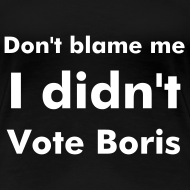 Design ~ Short Sleeved Laydeez I Didn't Vote Boris Black T-shirt