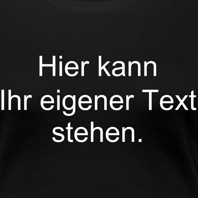 T-Shirt Damen - mit eigenem Text!