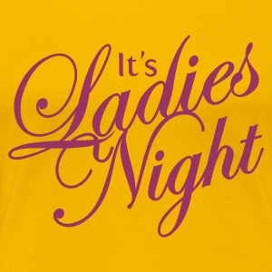 Hellrosa ::ITS LADIES NIGHT:: T-Shirts - Frauen Premium T-Shirt