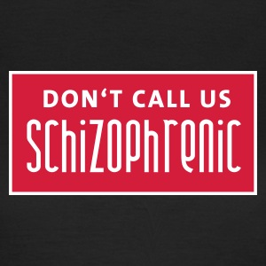 dont_call_us_schizophrenic Camisetas - Camiseta mujer