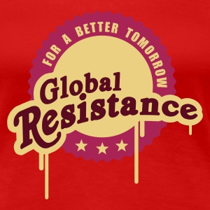 Global Resistance - Frauen Premium T-Shirt