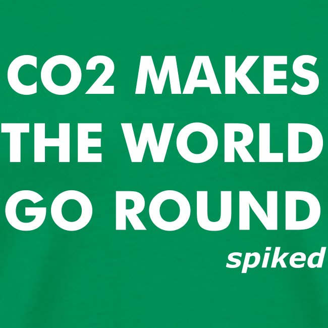 CO2 makes the world go round