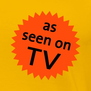 as seen on TV - Premium-T-shirt dam