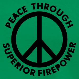 Khaki grün Peace Through Superior Firepower T-Shirts - www.PrintShirt.at - Männer Premium T-Shirt