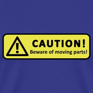 Caution! Beware of moving parts! (Achtung ! Bewegliche Teile!) T-Shirts Royalblau - Männer Premium T-Shirt
