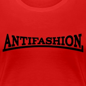 Antifashion - Frauen Premium T-Shirt