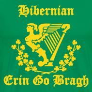 Design ~ Hibernian + Harp + Erin Go Bragh (You choose the colour of this Tee Shirt)