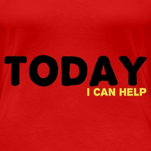 Röd Today I can help T-shirts - Premium-T-shirt dam