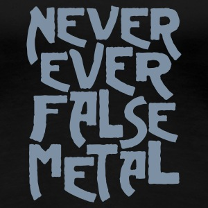 Black never ever false metal Women's Tees - Women's Premium T-Shirt
