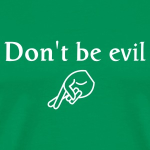 Don't be evil - Men's Premium T-Shirt