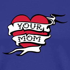 Royal blue Your Mom Men's Tees - Men's Premium T-Shirt