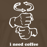 Design ~ I Need Coffee