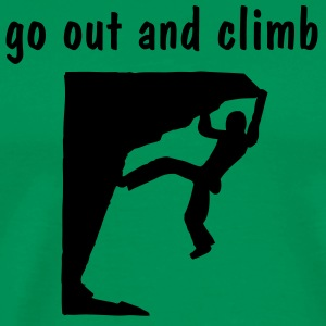 go out and climb - T-shirt Premium Homme