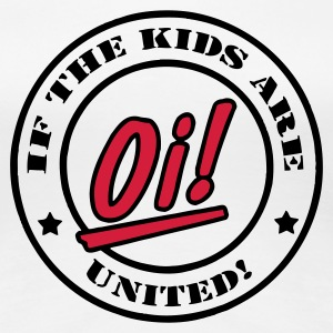 Weiß If the kids are united T-Shirts - Frauen Premium T-Shirt