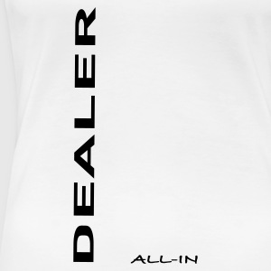 Blanc dealer, All-in T-shirts - T-shirt Premium Femme