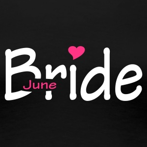 Black June Bride (wedding, honeymoon) Women's Tees - Women's Premium T-Shirt