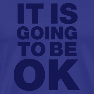 Cielo It is going to be okay T-shirt - Maglietta Premium da uomo