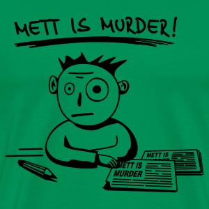 Mens 'METT IS MURDER!' - Männer Premium T-Shirt