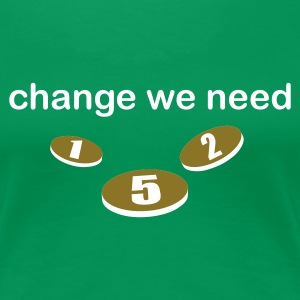 Grasgrün change_we_need T-Shirts - Frauen Premium T-Shirt