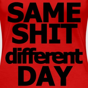 same_shit_different T-Shirts - Women's Premium T-Shirt