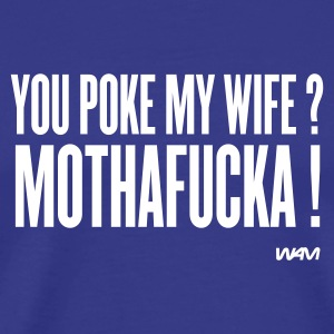 Ciel you poke my wife ? by wam T-shirts - T-shirt Premium Homme