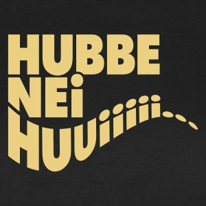 Chocolate Hubbe nei hui! T-Shirts - Frauen T-Shirt