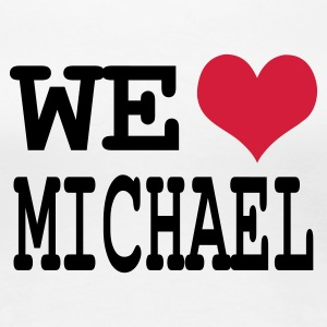 Blanco we love michael Camisetas - Camiseta premium mujer