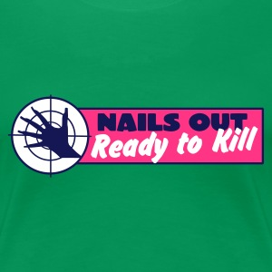 Nails Out - Women's Premium T-Shirt