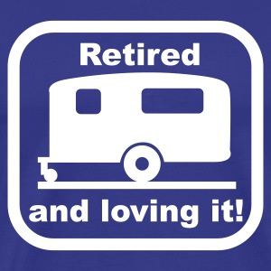 Caravan - retired and loving it T-Shirts - Men's Premium T-Shirt