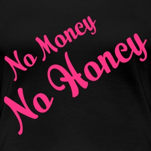 No Money No Honey 2 (1c, ENG) - Premium-T-shirt dam