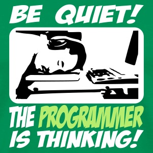 Be Quiet! The programmer is thinking! - Männer Premium T-Shirt