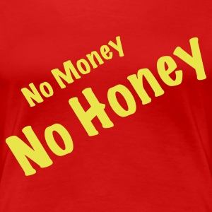 No Money No Honey 1 (1c, ENG) - Maglietta Premium da donna