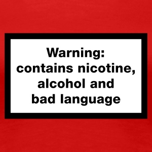 Red Warning: contains, nicotine, alcohol and bad language Women's Tees - Women's Premium T-Shirt