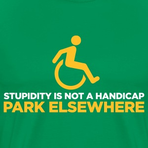 Stupidity is not a Handicap 2 (ENG, 2c) - Herre premium T-shirt