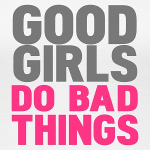 Blanc good girls do bad things T-shirts - T-shirt Premium Femme