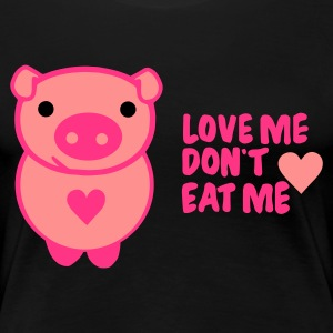 Schwarz love! dont eat T-Shirts - Women's Premium T-Shirt