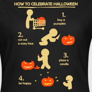 How to celebrate Halloween  - Frauen T-Shirt