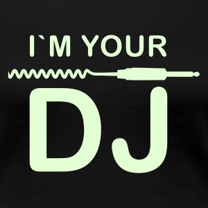 Schwarz I am your DJ T-Shirts - Frauen Premium T-Shirt