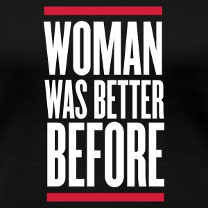 Nero woman was better before T-shirt - Maglietta Premium da donna
