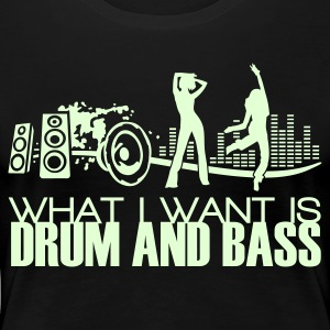 Schwarz what i want is drum and bass T-Shirts - Frauen Premium T-Shirt