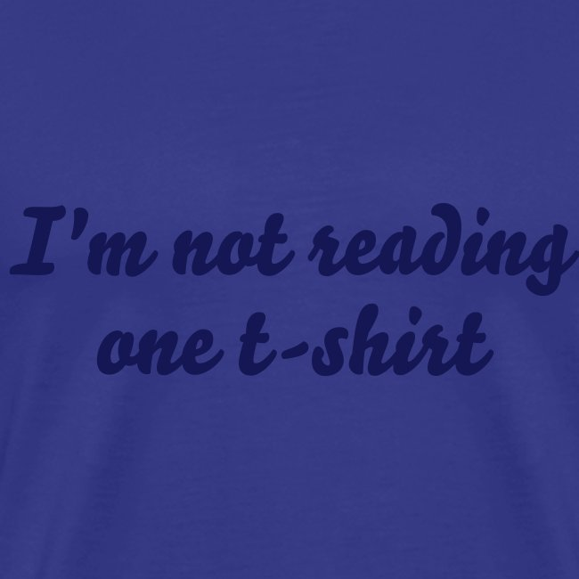 I'm not reading one T-shirt (blue)