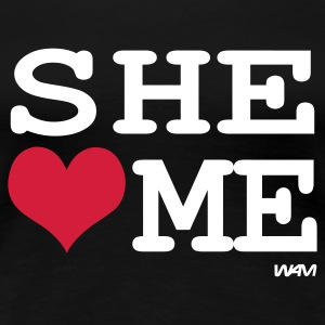 Schwarz she loves me by wam T-Shirts - Frauen Premium T-Shirt