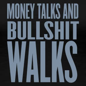 Svart money talks and bullshit walks by wam T-skjorter - Premium T-skjorte for kvinner