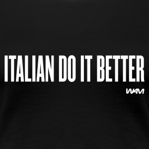 Zwart italian do it better by wam T-shirts - Vrouwen Premium T-shirt