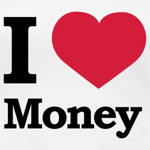 Weiß I love Money © T-Shirts - Premium T-skjorte for kvinner