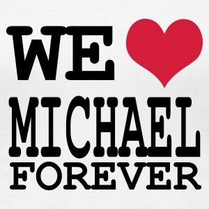 Wit we love michael forever T-shirts - Vrouwen Premium T-shirt