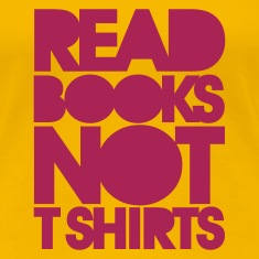 Rose clair read books not tshirts Tee shirts