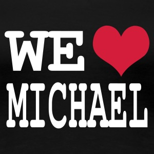 Negro we love michael Camisetas - Camiseta premium mujer