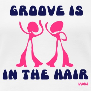 Wit groove is in the HAIR T-shirts - Vrouwen Premium T-shirt
